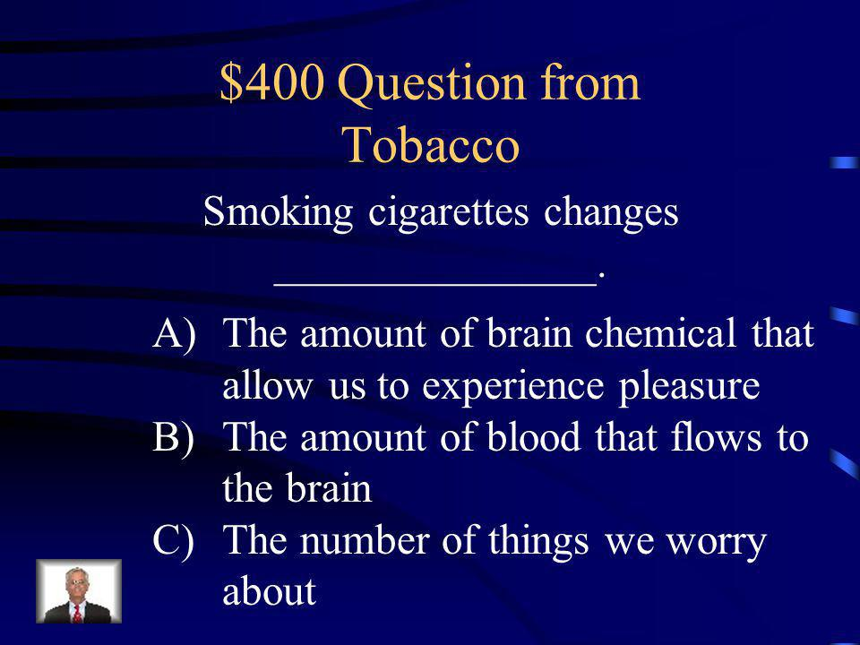 $300 Answer from Tobacco A: After a person inhales cigarette smoke, nicotine enters the blood in the lungs, goes through the heart and is pumped to the brain – a journey that takes only 8 seconds.