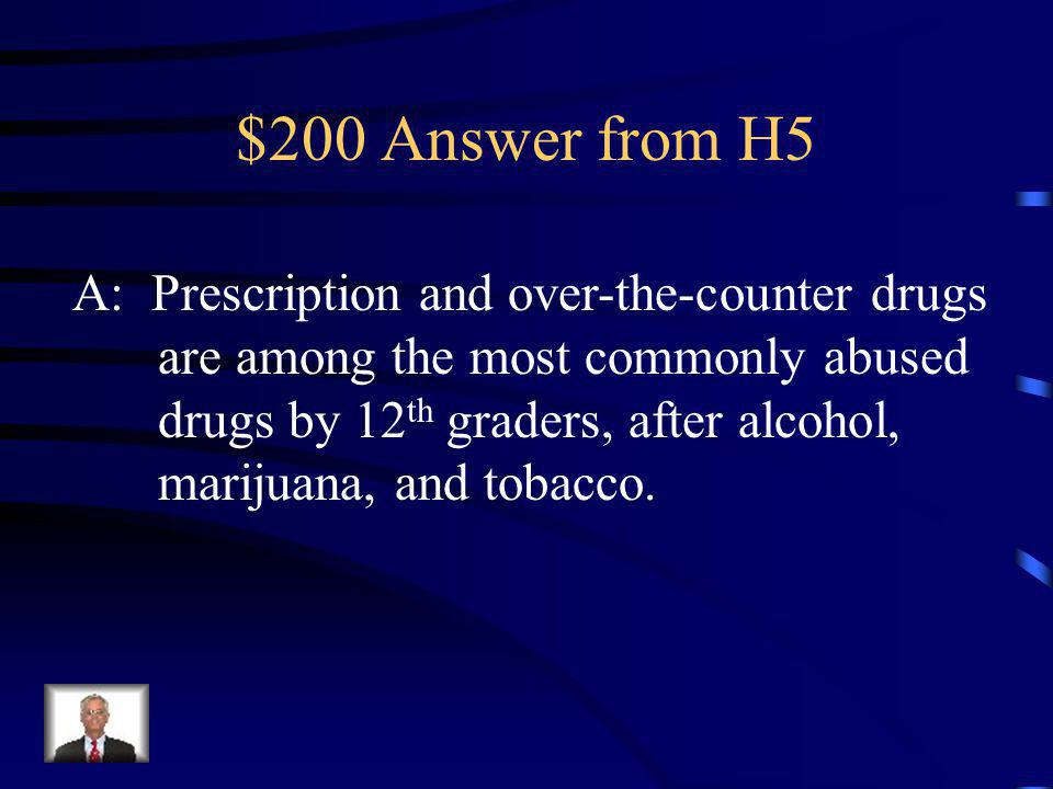$200 Question from Prescription Drugs Which of the following statements is true.