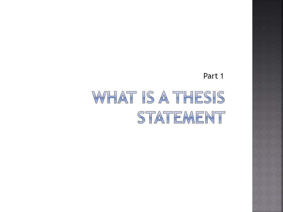 A statement (usually placed at the end of your introduction) that reveals the writers claim or opinion on the assigned topic.