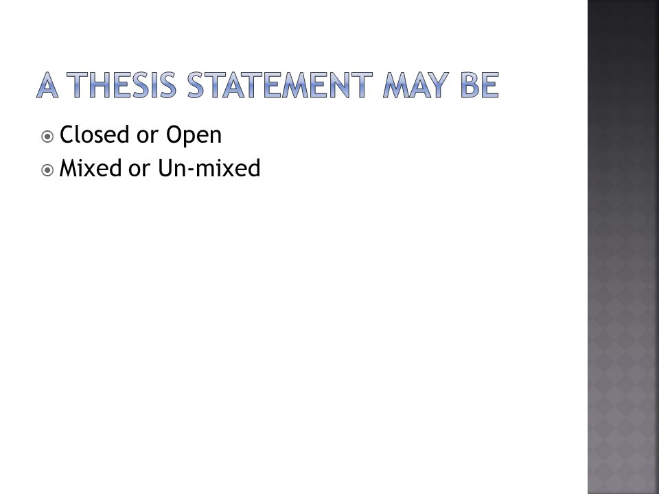 Closed or Open Mixed or Un-mixed