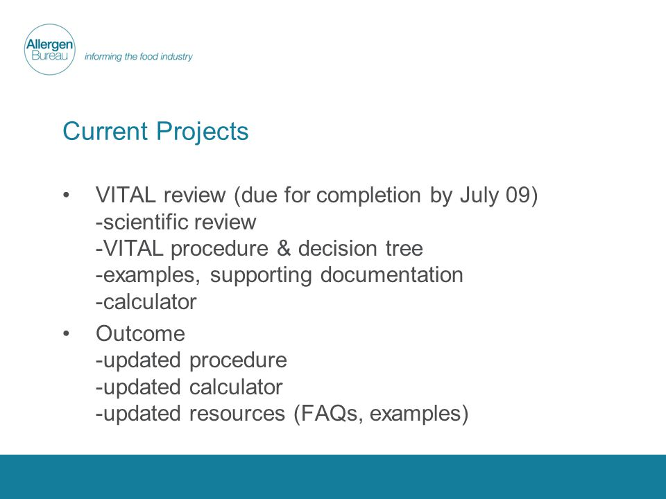 Current Projects VITAL review (due for completion by July 09) -scientific review -VITAL procedure & decision tree -examples, supporting documentation -calculator Outcome -updated procedure -updated calculator -updated resources (FAQs, examples)