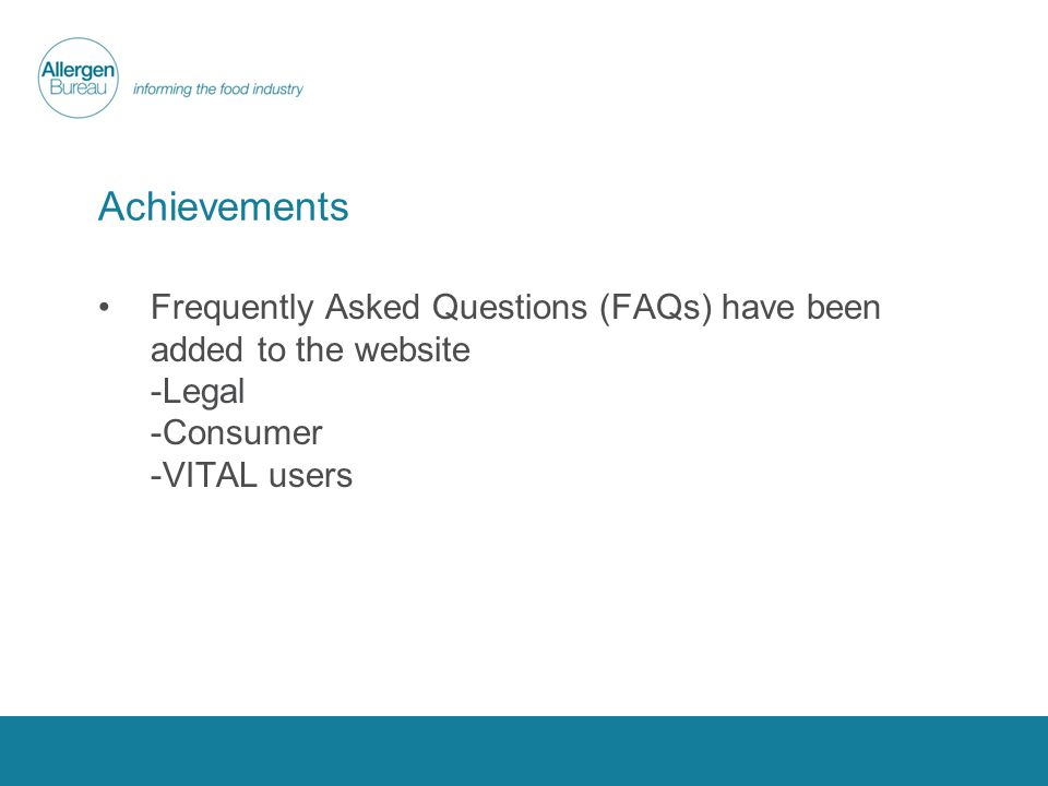 Achievements Frequently Asked Questions (FAQs) have been added to the website -Legal -Consumer -VITAL users