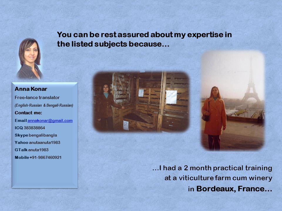 Anna Konar Free-lance translator (English-Russian & Bengali-Russian) Contact me: Email annakonar@gmail.com ICQ 383838864 Skype bengalibangla Yahoo anu