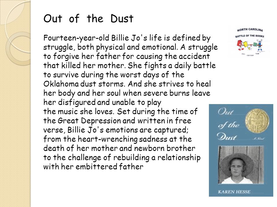 Out of the Dust Fourteen-year-old Billie Jo s life is defined by struggle, both physical and emotional.