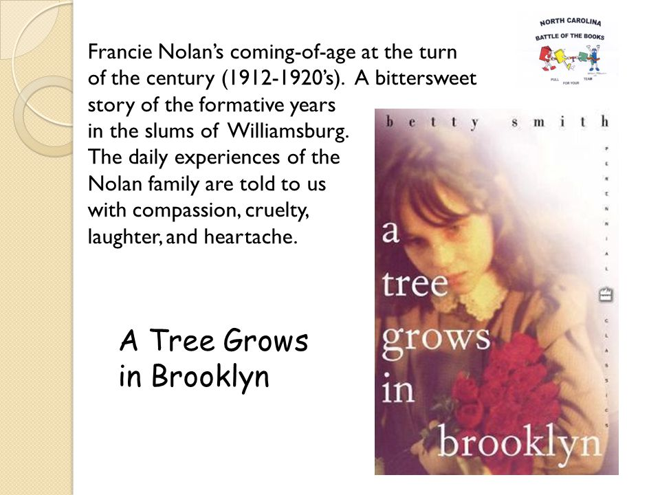 A Tree Grows in Brooklyn Francie Nolans coming-of-age at the turn of the century (1912-1920s).