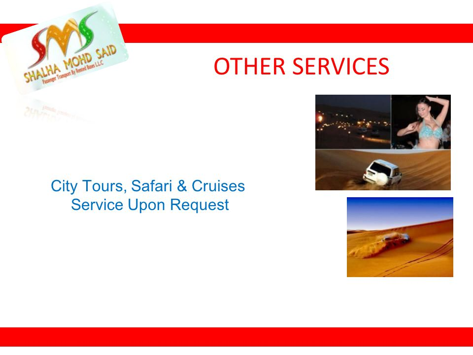 City Tours, Safari & Cruises Service Upon Request OTHER SERVICES