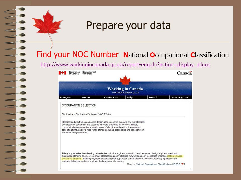 Prepare your data Find your NOC Number National Occupational Classification http://www.workingincanada.gc.ca/report-eng.do?action=display_allnoc