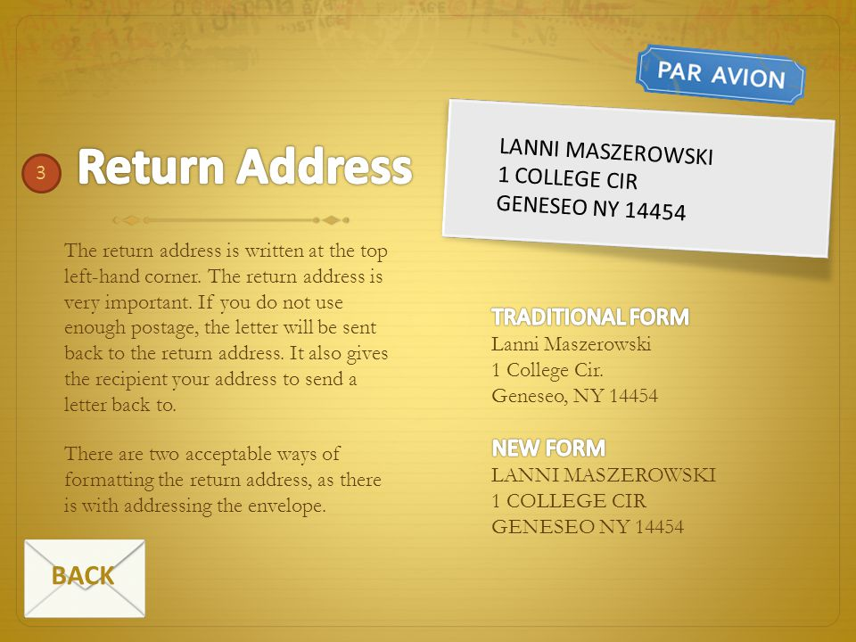 The return address is written at the top left-hand corner. The return address is very important. If you do not use enough postage, the letter will be