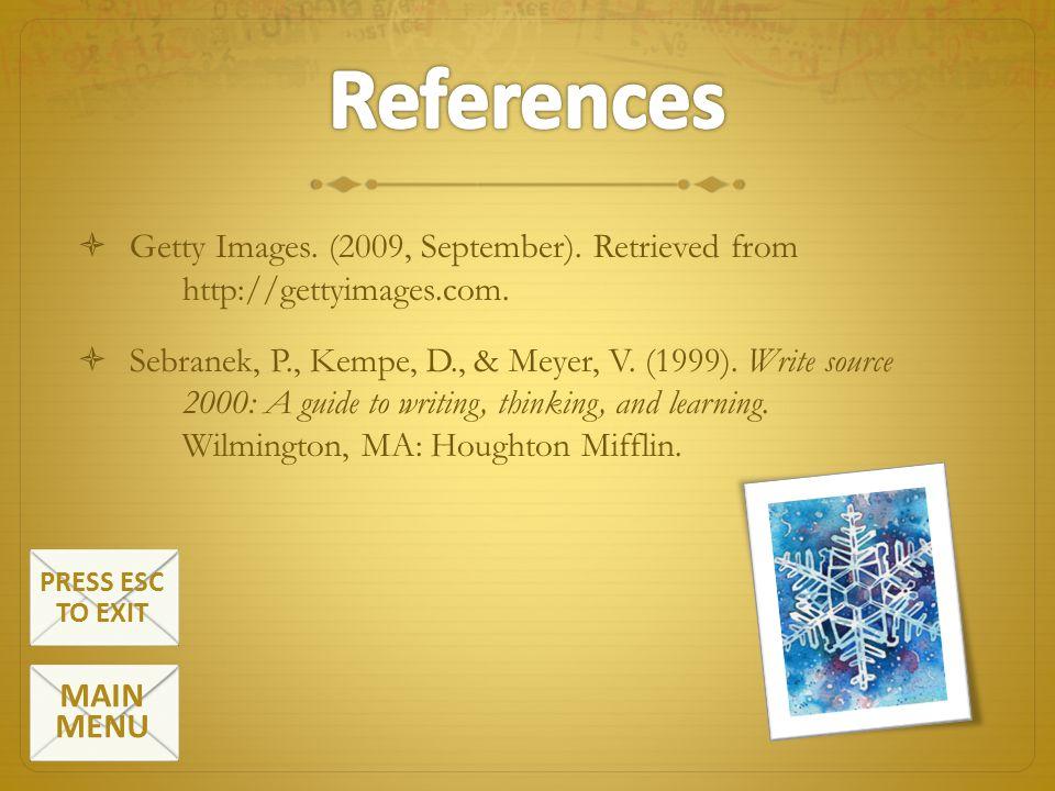 Getty Images. (2009, September). Retrieved from http://gettyimages.com. Sebranek, P., Kempe, D., & Meyer, V. (1999). Write source 2000: A guide to wri