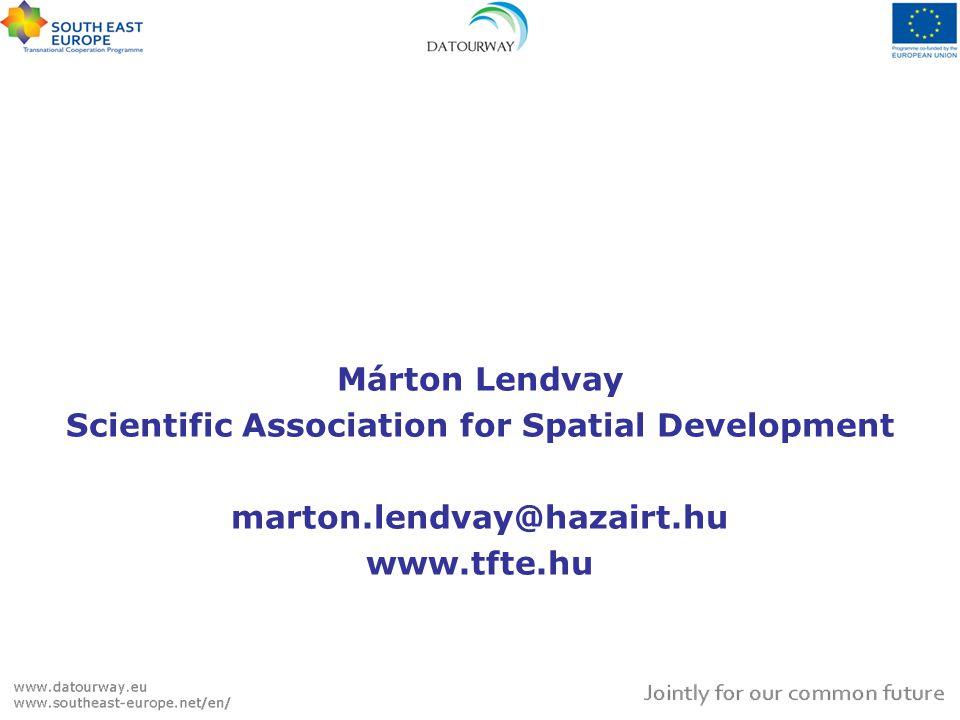 Márton Lendvay Scientific Association for Spatial Development marton.lendvay@hazairt.hu www.tfte.hu