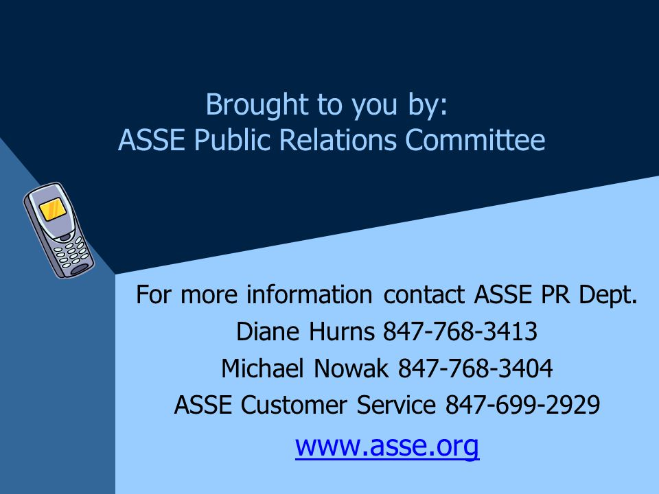 For more information contact ASSE PR Dept.