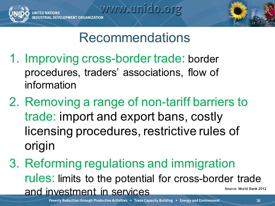 Recommendations 1.Improving cross-border trade: border procedures, traders associations, flow of information 2.Removing a range of non-tariff barriers