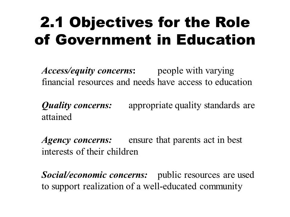 Access/equity concerns: people with varying financial resources and needs have access to education Quality concerns: appropriate quality standards are
