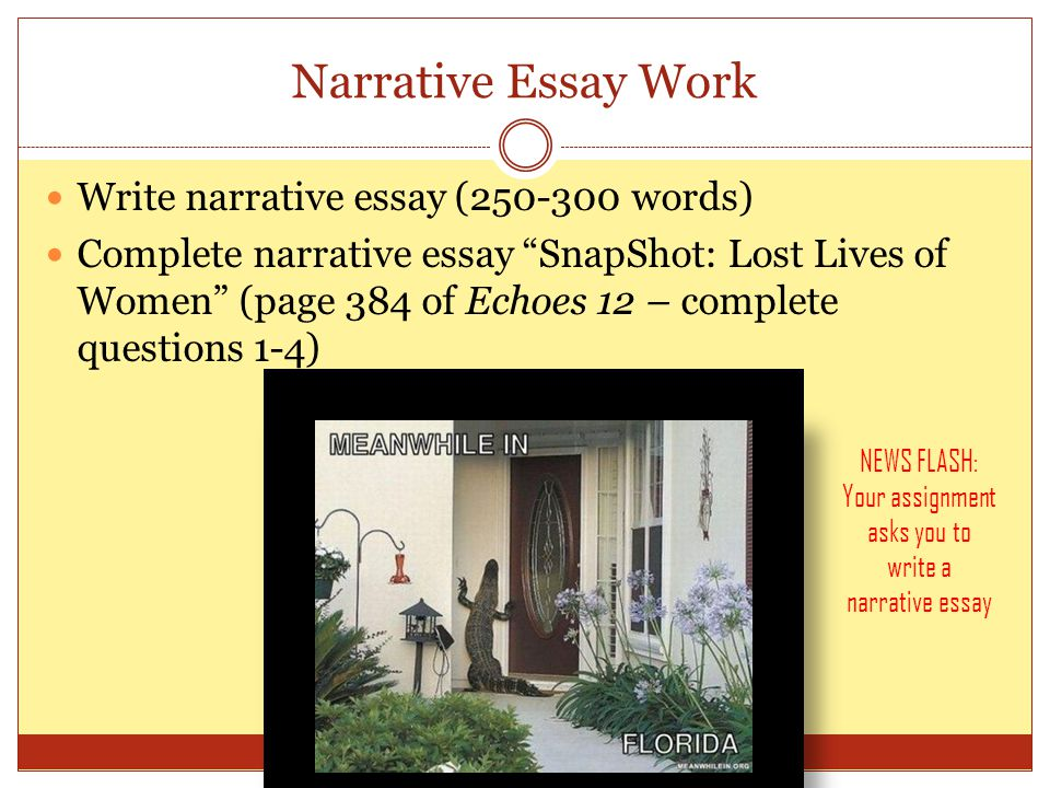 Narrative Essay Work Write narrative essay (250-300 words) Complete narrative essay SnapShot: Lost Lives of Women (page 384 of Echoes 12 – complete qu