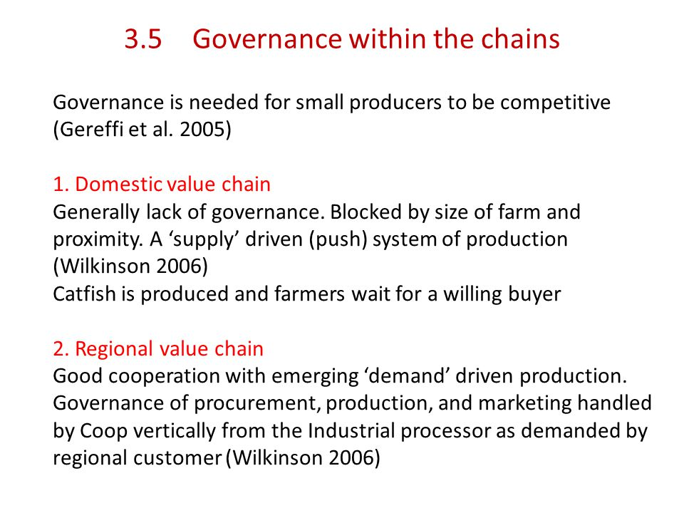 3.5Governance within the chains Governance is needed for small producers to be competitive (Gereffi et al.