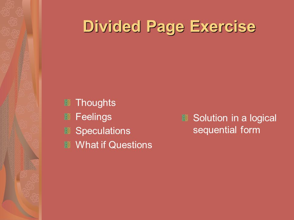 Divided Page Exercise Thoughts Feelings Speculations What if Questions Solution in a logical sequential form
