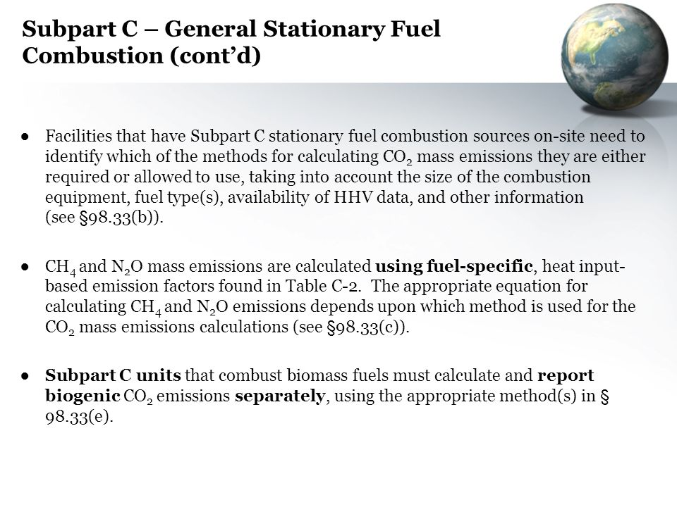 Subpart C – General Stationary Fuel Combustion (contd) Facilities that have Subpart C stationary fuel combustion sources on-site need to identify whic