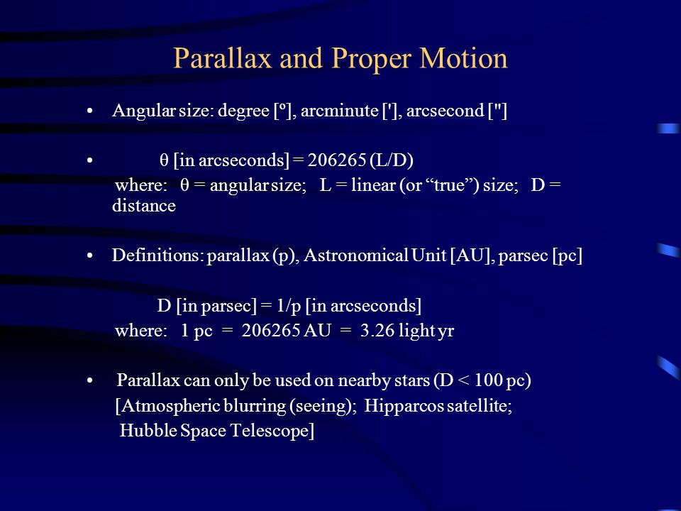 Parallax and Proper Motion Angular size: degree [º], arcminute ['], arcsecond [