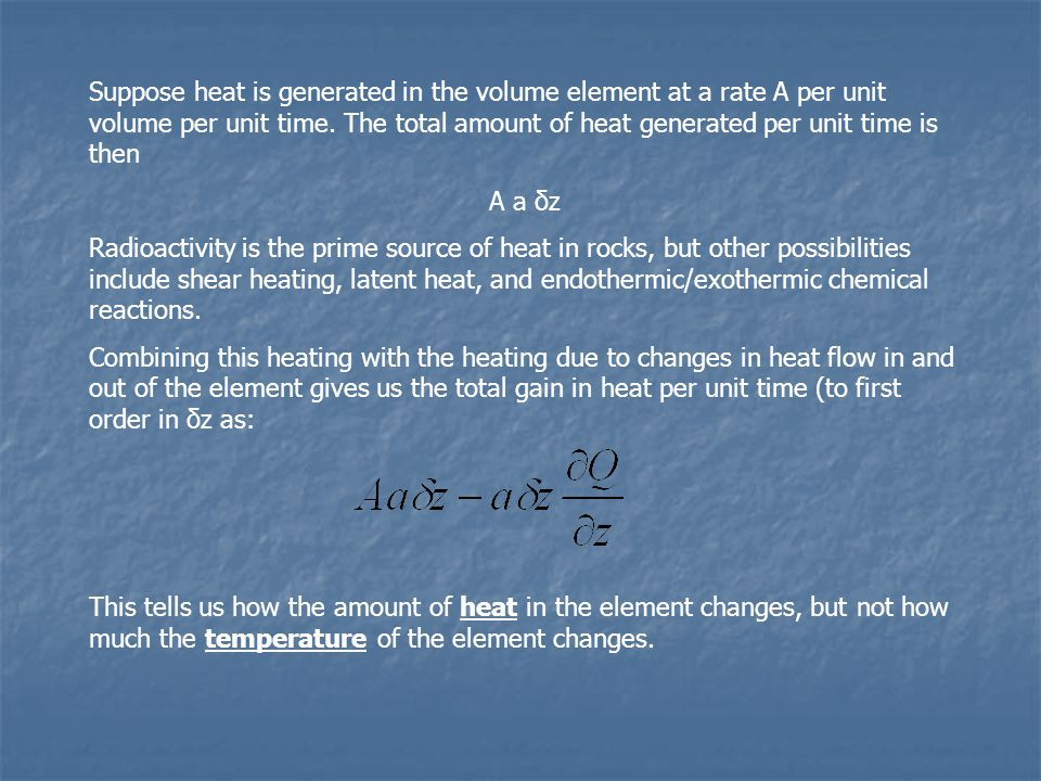 Suppose heat is generated in the volume element at a rate A per unit volume per unit time.