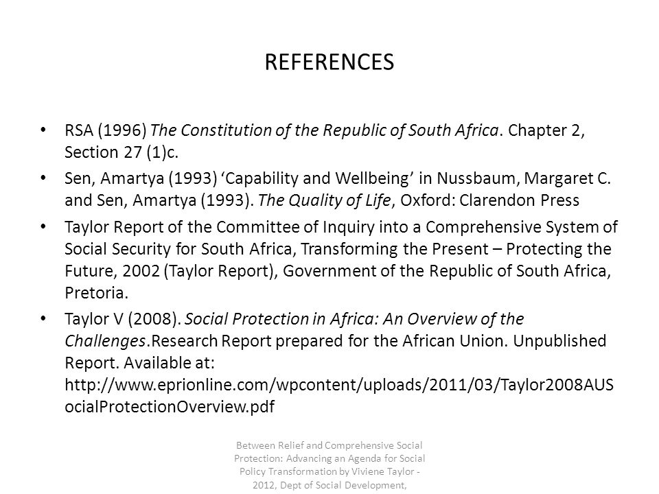 REFERENCES RSA (1996) The Constitution of the Republic of South Africa. Chapter 2, Section 27 (1)c. Sen, Amartya (1993) Capability and Wellbeing in Nu