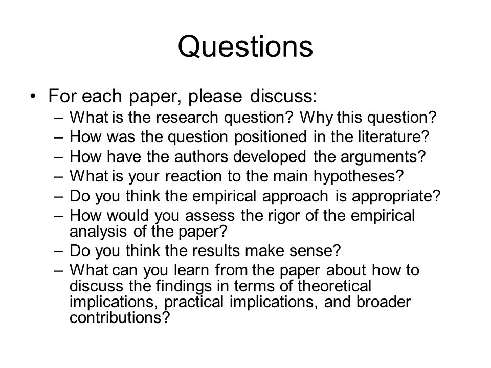 Questions For each paper, please discuss: –What is the research question.