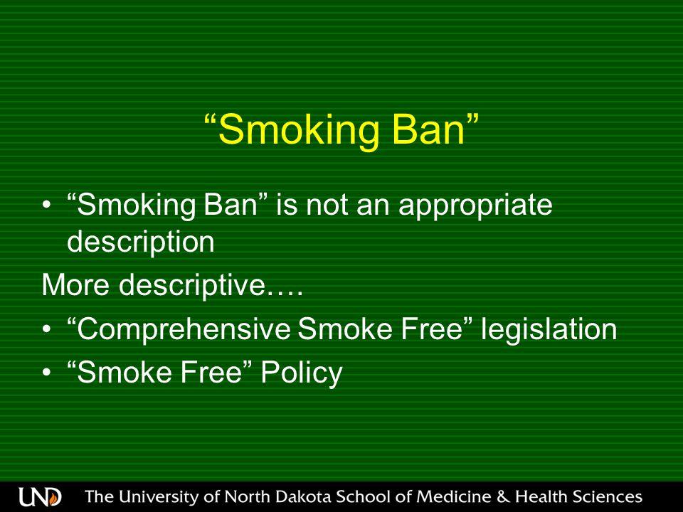 Smoking Ban Smoking Ban is not an appropriate description More descriptive….