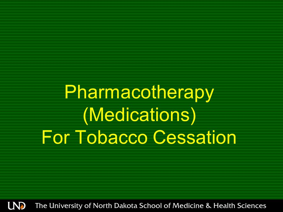 Pharmacotherapy (Medications) For Tobacco Cessation