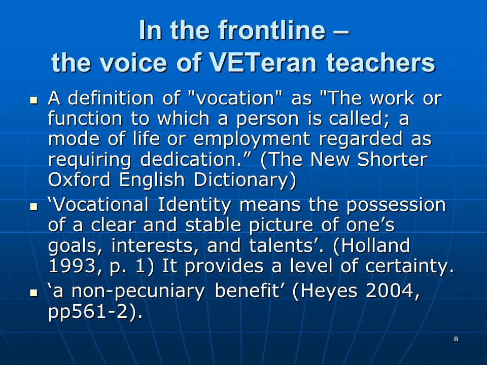 8 In the frontline – the voice of VETeran teachers A definition of