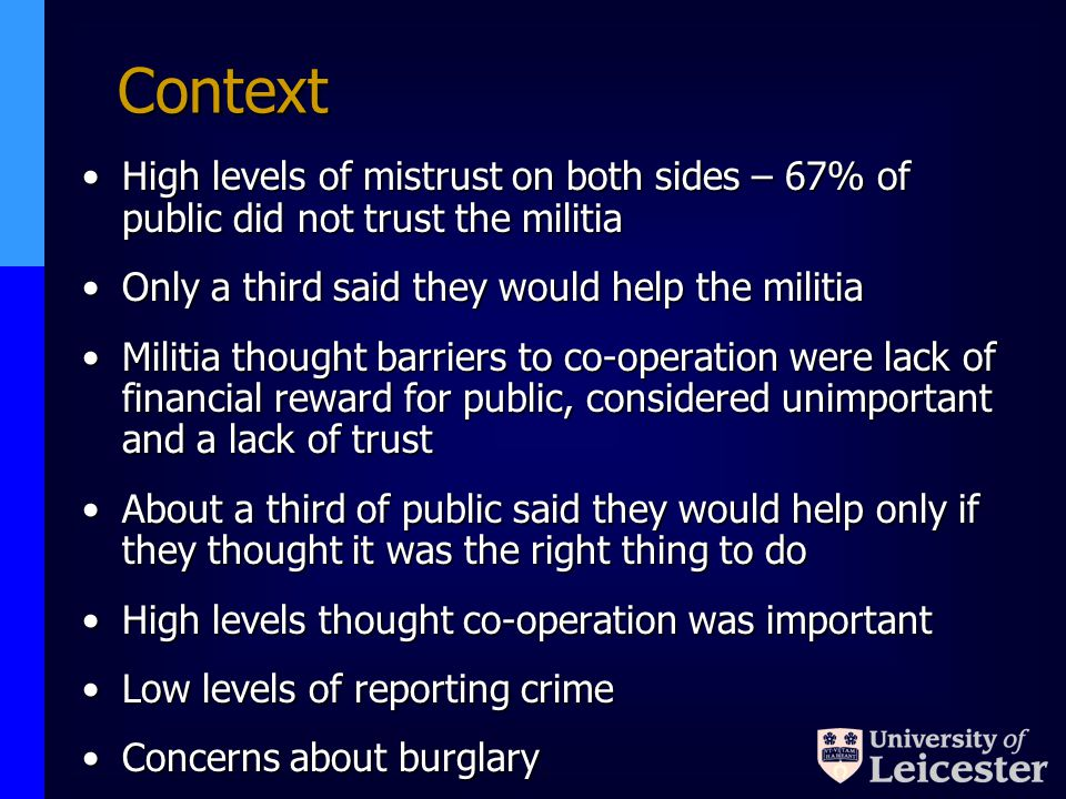 Context High levels of mistrust on both sides – 67% of public did not trust the militiaHigh levels of mistrust on both sides – 67% of public did not t