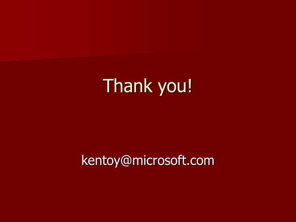 Thank you! kentoy@microsoft.com