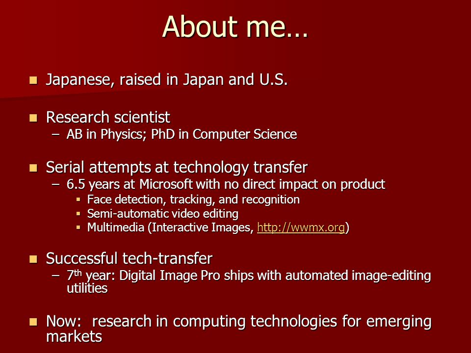 About me… Japanese, raised in Japan and U.S. Japanese, raised in Japan and U.S.