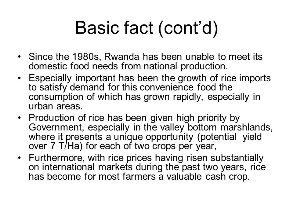 Basic fact (contd) Since the 1980s, Rwanda has been unable to meet its domestic food needs from national production. Especially important has been the