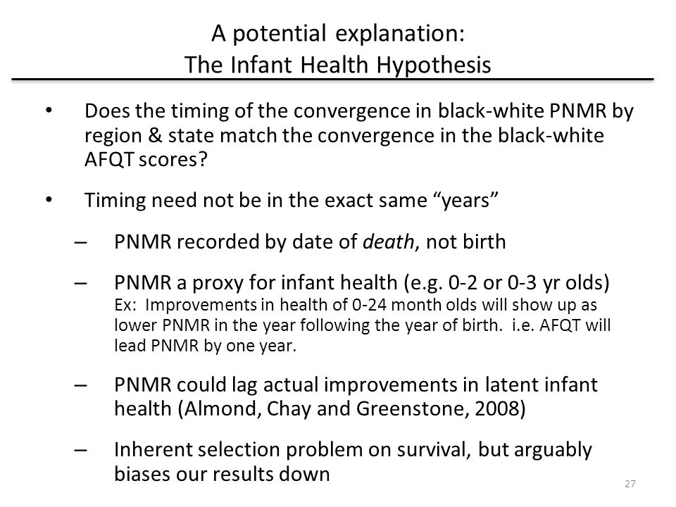 A potential explanation: The Infant Health Hypothesis Does the timing of the convergence in black-white PNMR by region & state match the convergence in the black-white AFQT scores.