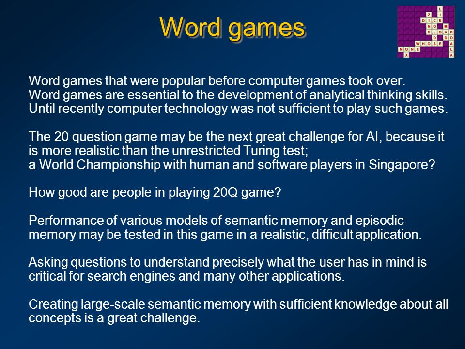 Word games Word games that were popular before computer games took over. Word games are essential to the development of analytical thinking skills. Un
