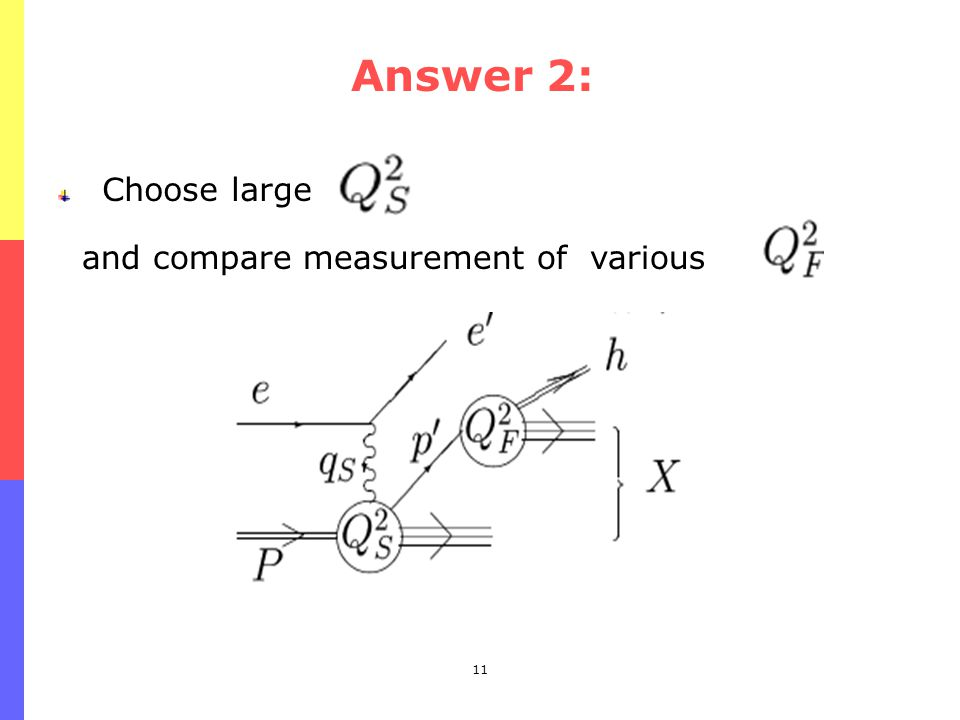 11 Answer 2: Choose large and compare measurement of various