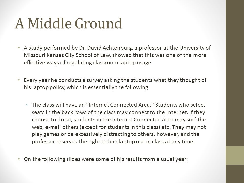 A Middle Ground A study performed by Dr. David Achtenburg, a professor at the University of Missouri Kansas City School of Law, showed that this was o