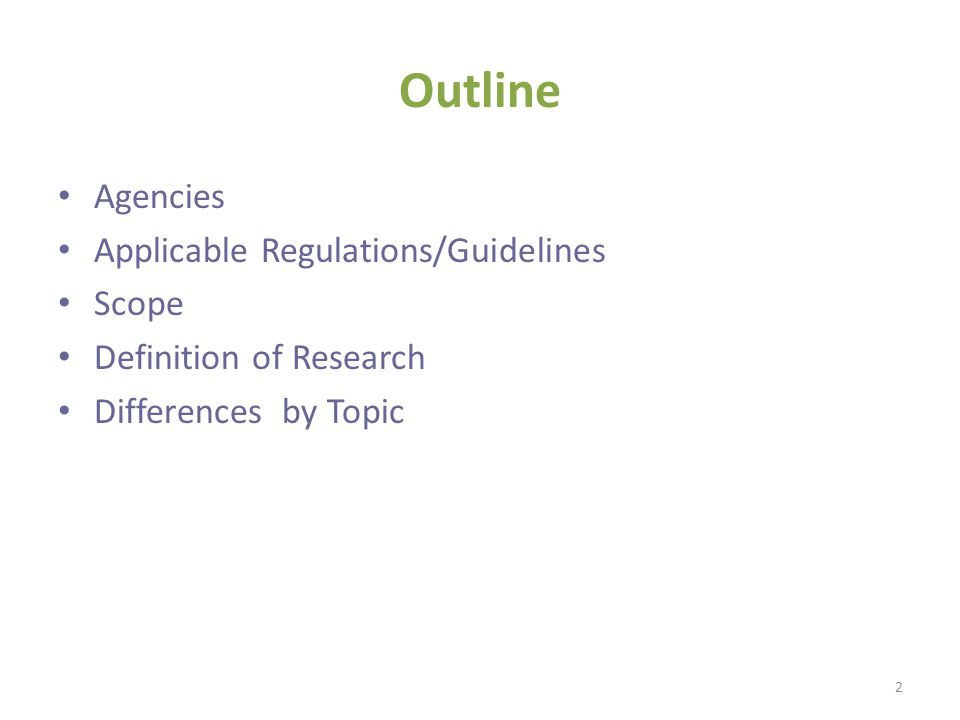 Outline Agencies Applicable Regulations/Guidelines Scope Definition of Research Differences by Topic 2