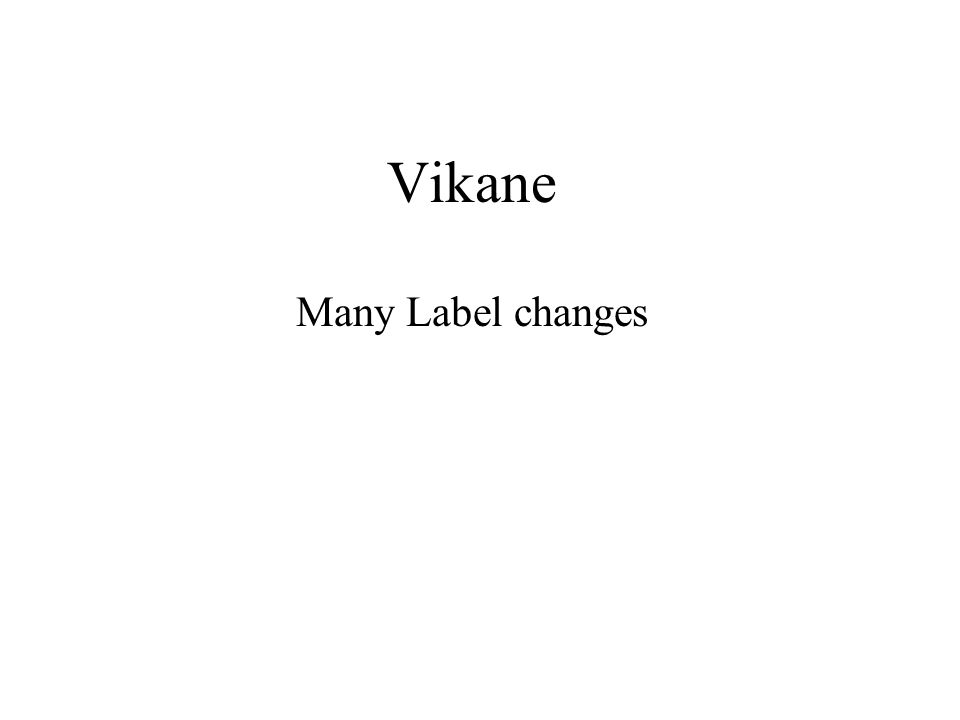 Vikane Many Label changes