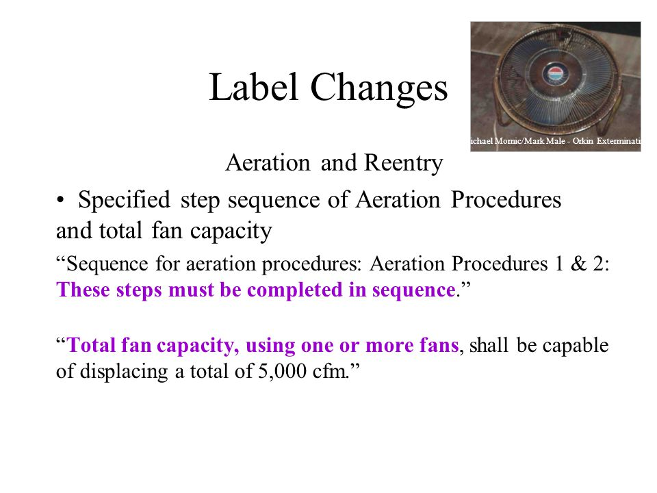 Label Changes Aeration and Reentry Specified step sequence of Aeration Procedures and total fan capacity Sequence for aeration procedures: Aeration Procedures 1 & 2: These steps must be completed in sequence.