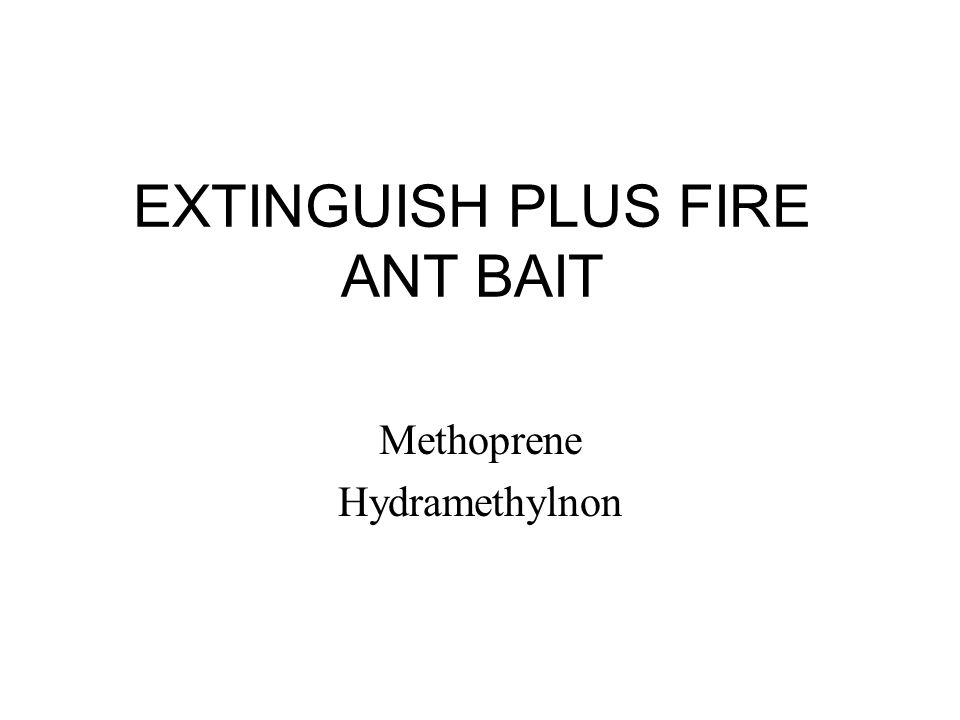 EXTINGUISH PLUS FIRE ANT BAIT Methoprene Hydramethylnon