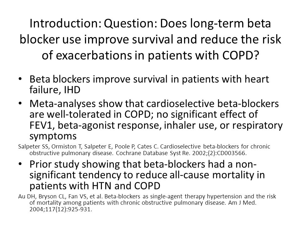 Introduction: Question: Does long-term beta blocker use improve survival and reduce the risk of exacerbations in patients with COPD.