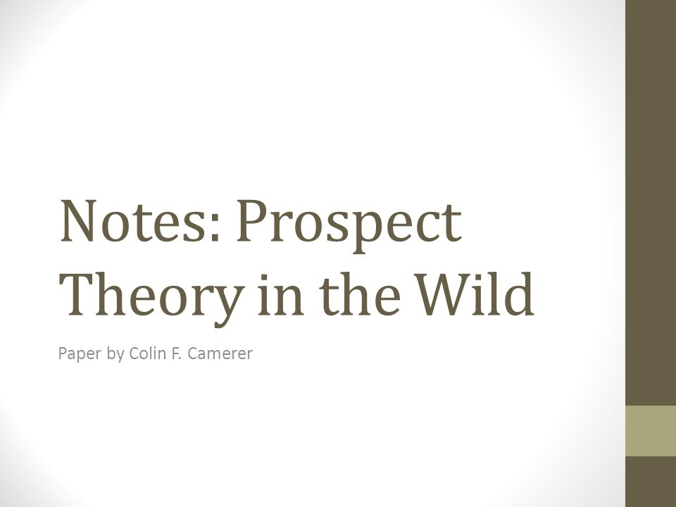 Notes: Prospect Theory in the Wild Paper by Colin F. Camerer