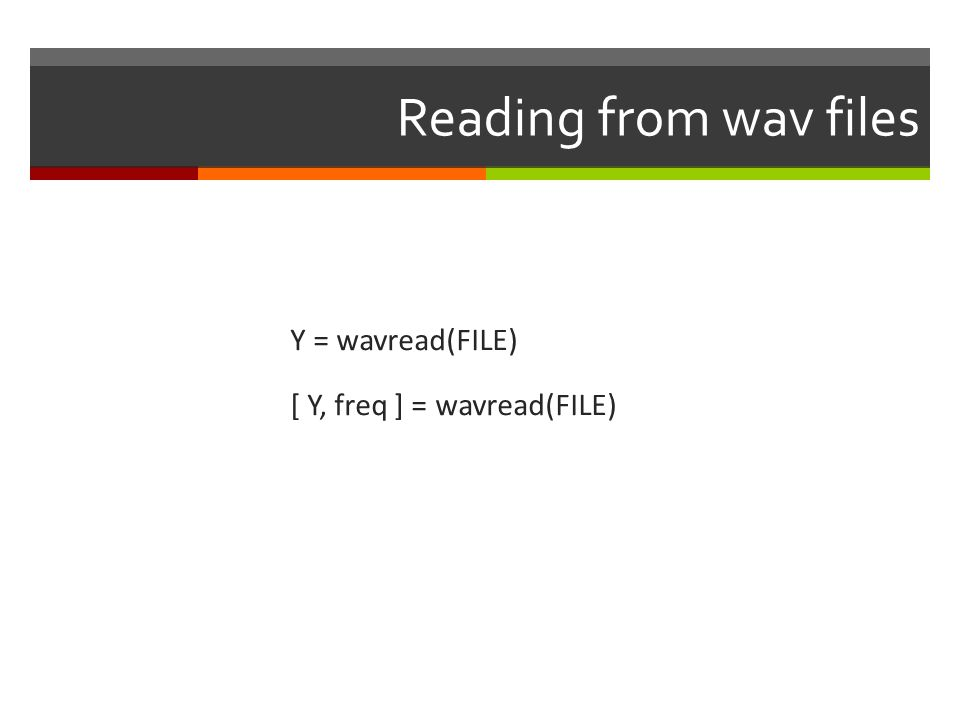 Writing data to file wavwrite(audiodata, freq, nbits, filename) audiowrite(filename, audiodata, freq) NOTE: for writing to file, audio channels must be in columns, not rows, so you will have to transpose them again.