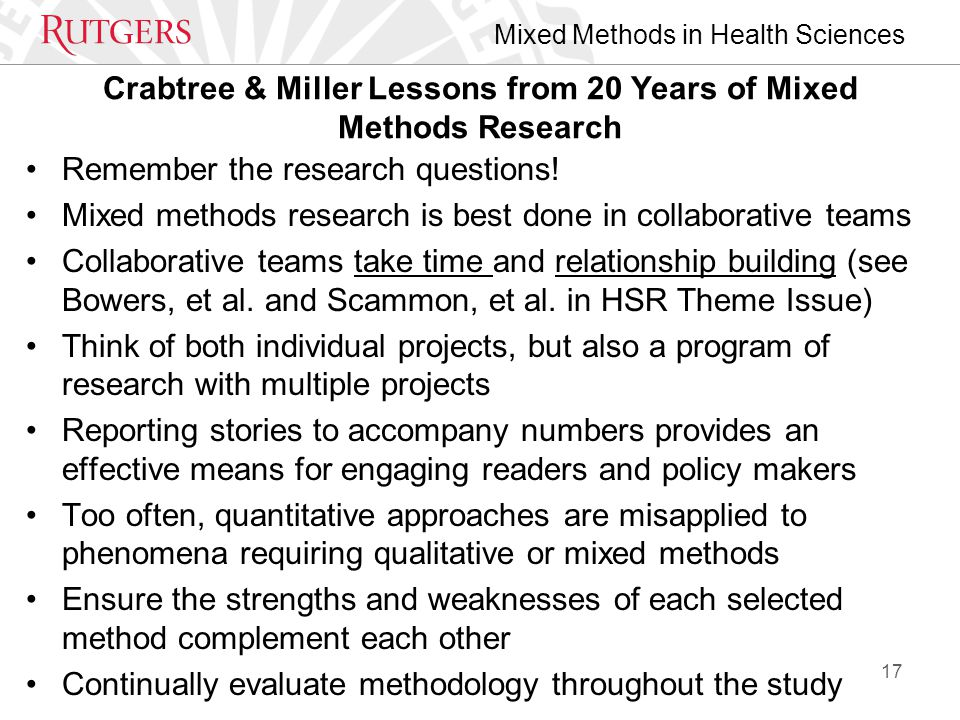 Mixed Methods in Health Sciences Crabtree & Miller Lessons from 20 Years of Mixed Methods Research Remember the research questions.