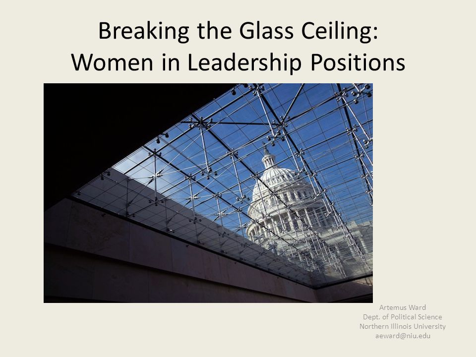 Breaking the Glass Ceiling: Women in Leadership Positions Artemus Ward Dept.