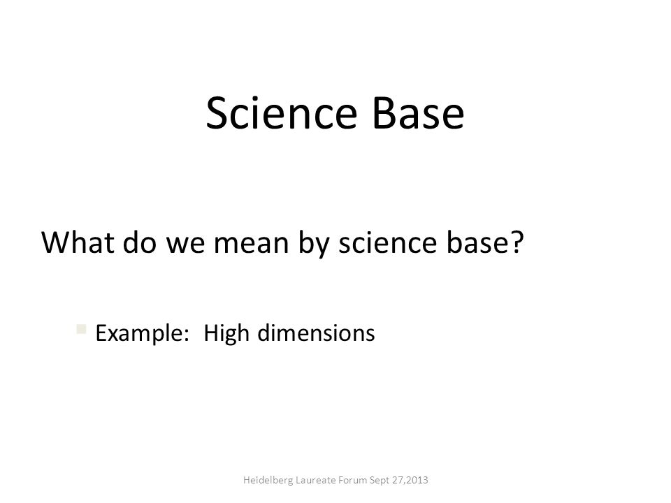 Science Base What do we mean by science base.