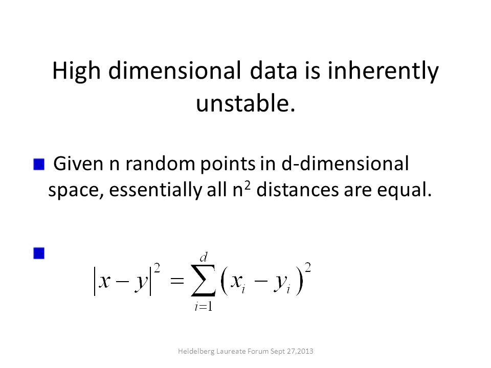 High dimensional data is inherently unstable.