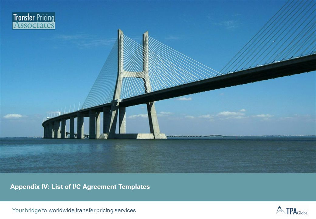 Your bridge to worldwide transfer pricing services Appendix IV: List of I/C Agreement Templates