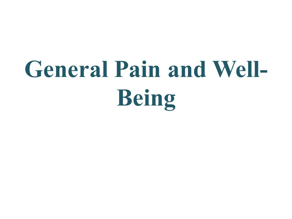 General Pain and Well- Being