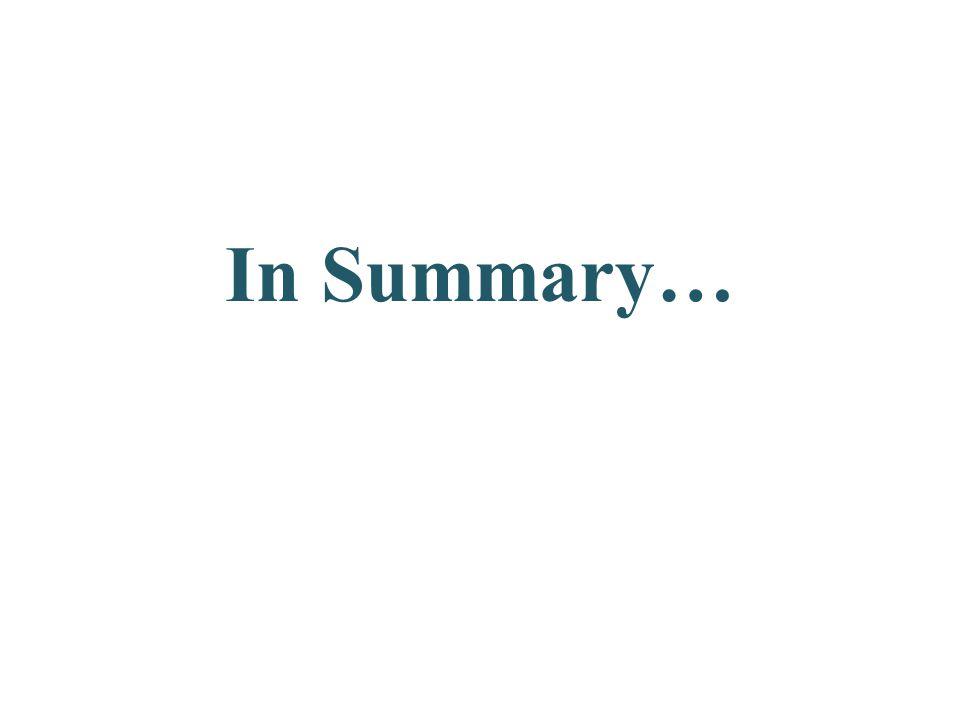 In Summary…
